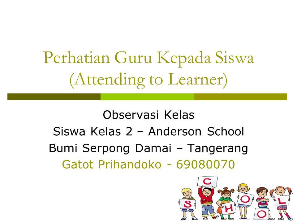 Perhatian Guru Kepada Siswa (Attending to Learner)