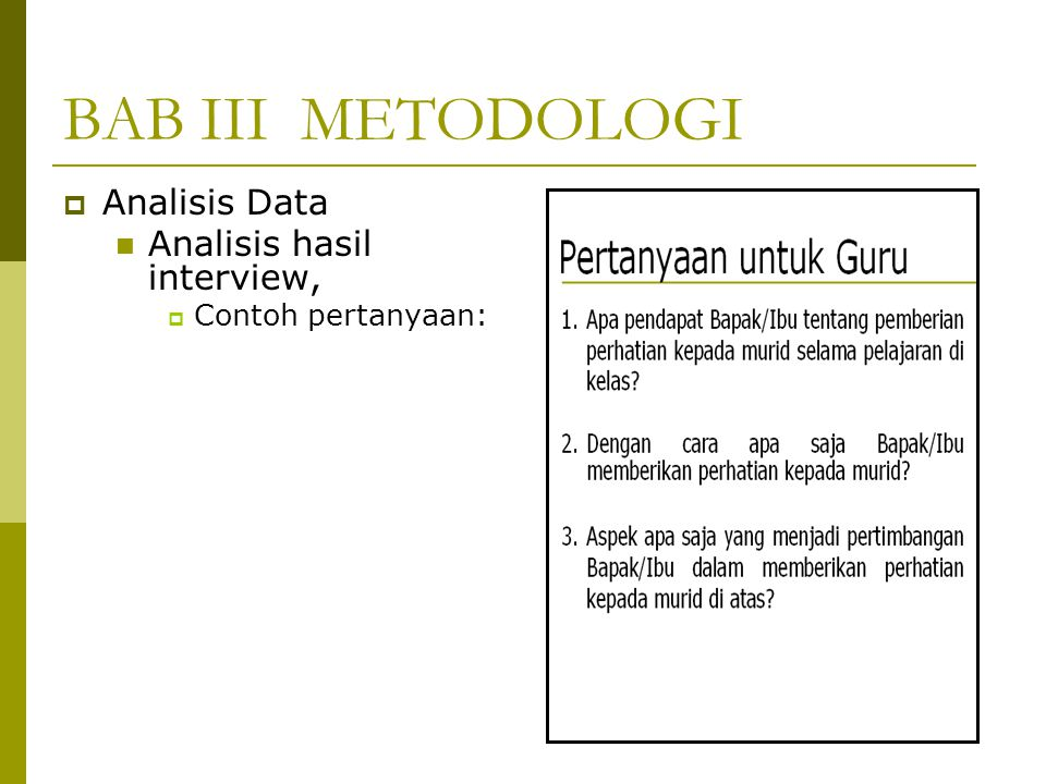 BAB III METODOLOGI Analisis Data Analisis hasil interview,