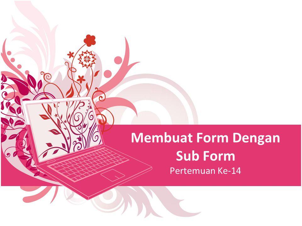 Membuat Form Dengan Sub Form