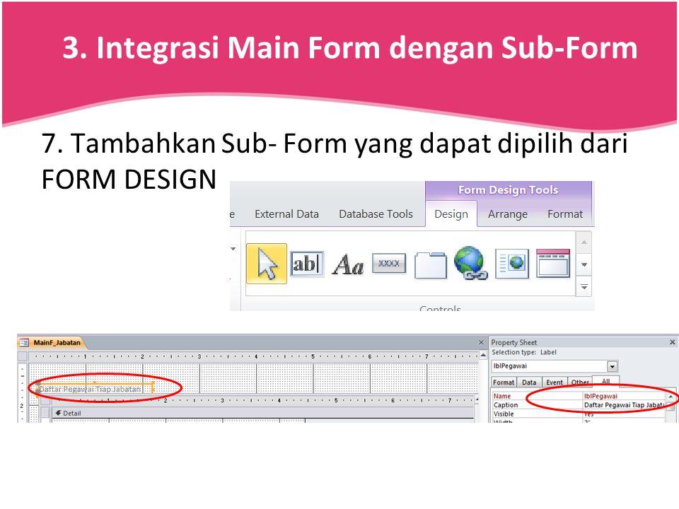 3. Integrasi Main Form dengan Sub-Form
