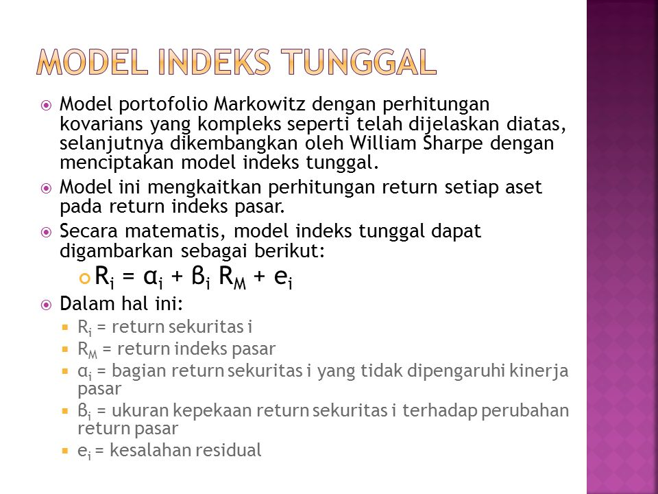 MODEL INDEKS TUNGGAL Ri = αi + βi RM + ei