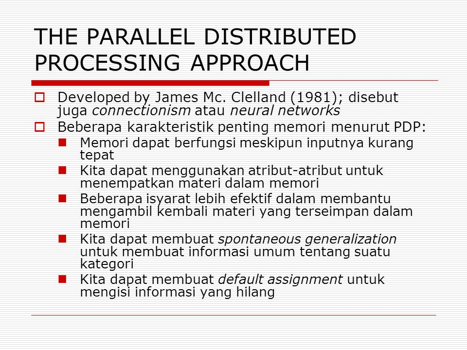 THE PARALLEL DISTRIBUTED PROCESSING APPROACH