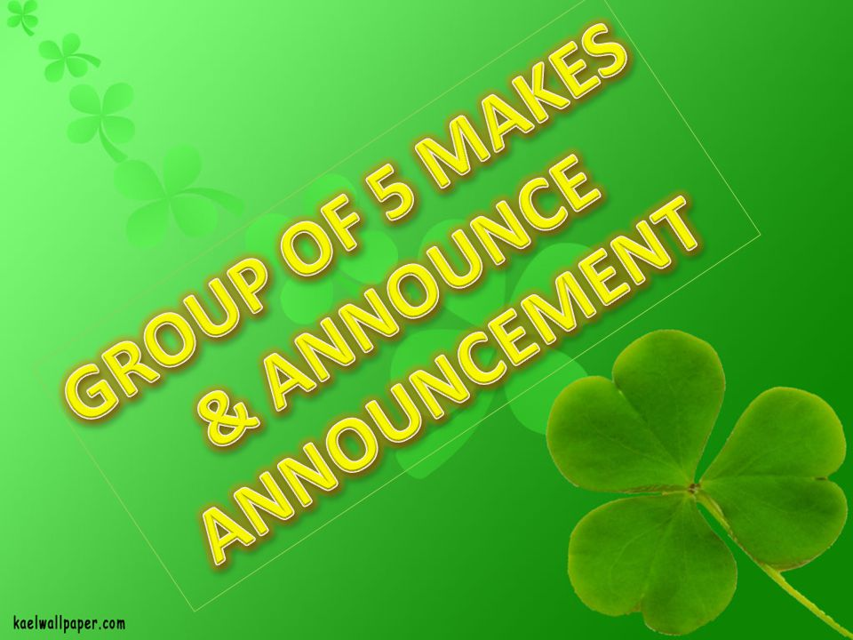 GROUP OF 5 MAKES & ANNOUNCE ANNOUNCEMENT