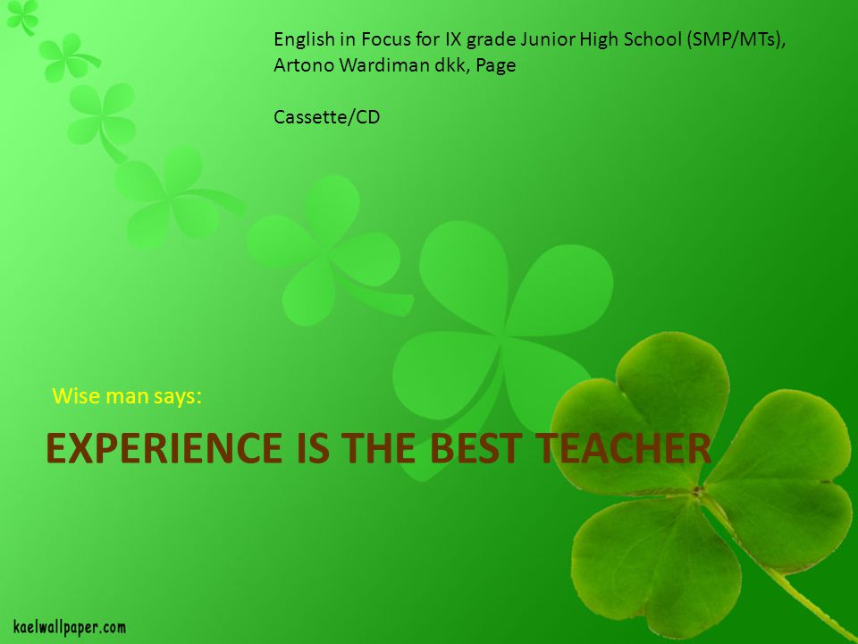Experience is the best teacher