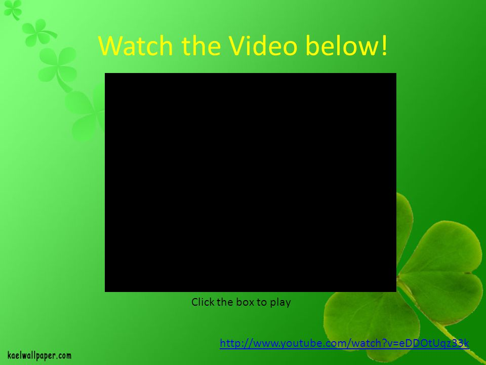 Watch the Video below! Click the box to play