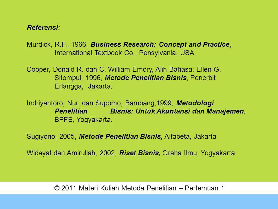 © 2011 Materi Kuliah Metoda Penelitian – Pertemuan 1
