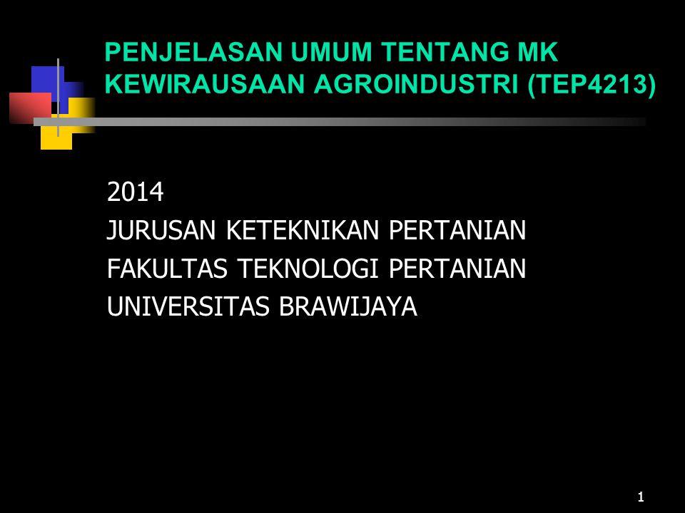 PENJELASAN UMUM TENTANG MK KEWIRAUSAAN AGROINDUSTRI (TEP4213)