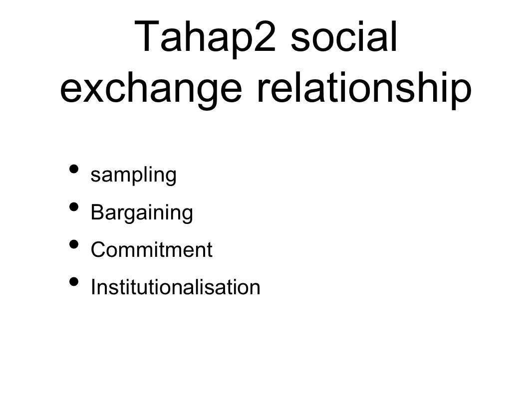 Tahap2 social exchange relationship