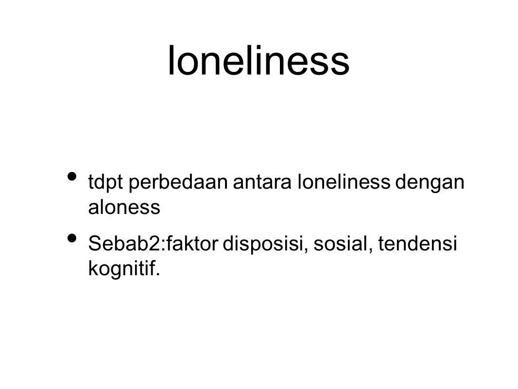 loneliness tdpt perbedaan antara loneliness dengan aloness