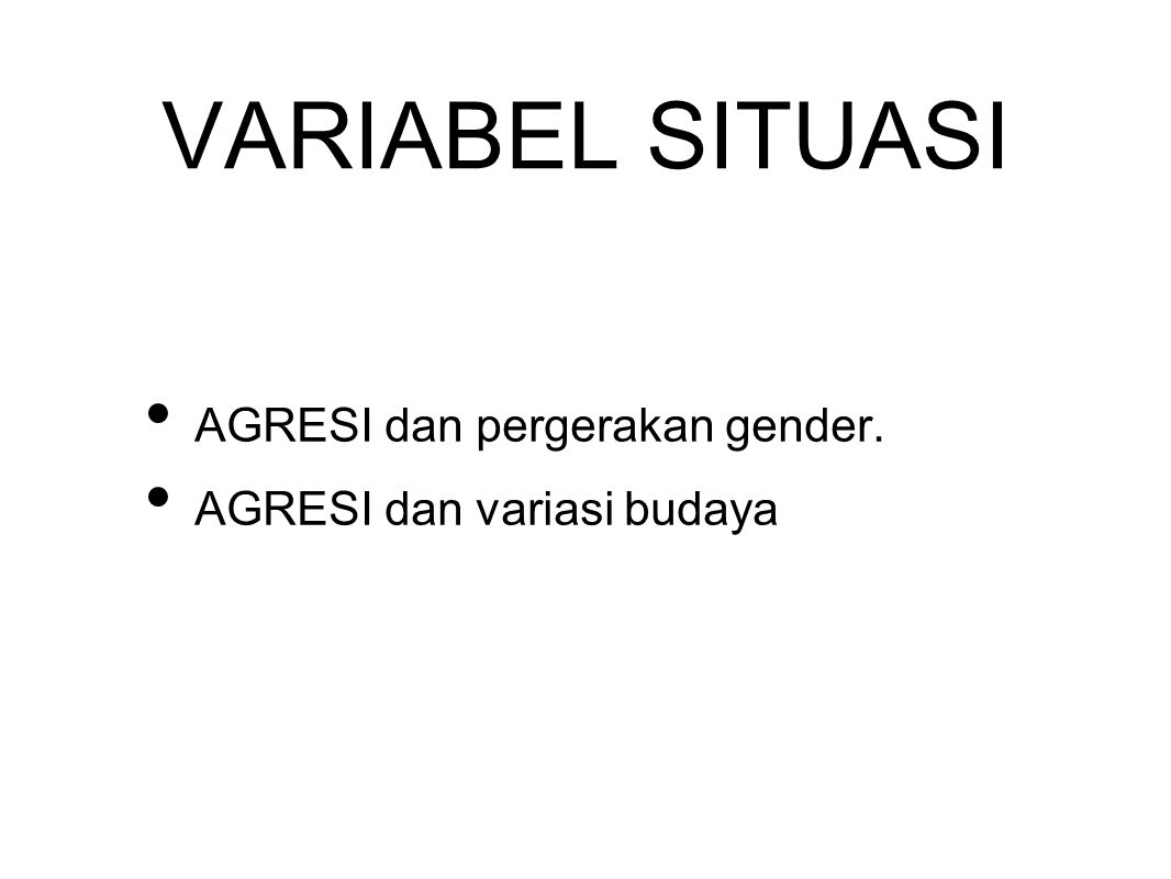 VARIABEL SITUASI AGRESI dan pergerakan gender.