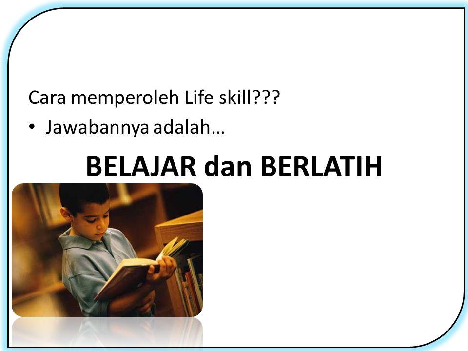 Cara memperoleh Life skill