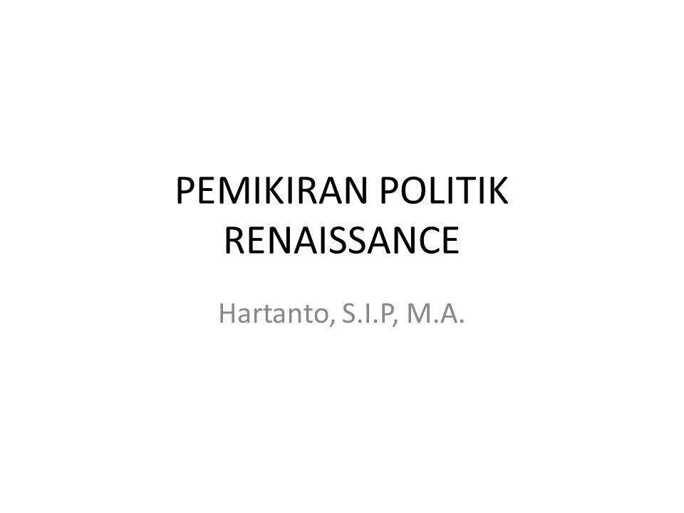 PEMIKIRAN POLITIK RENAISSANCE