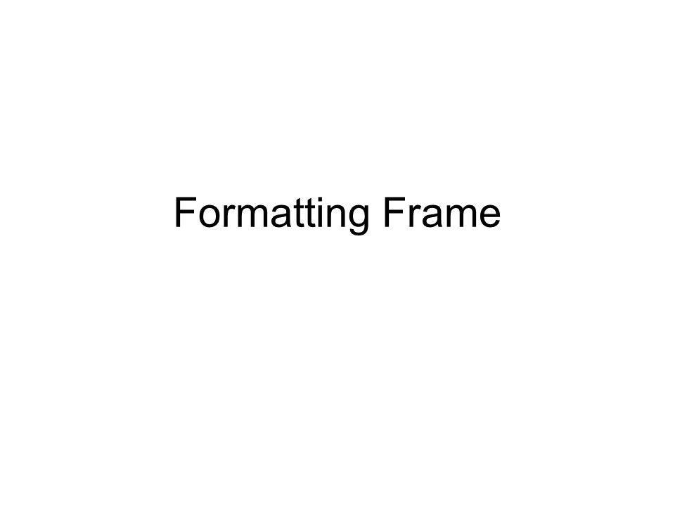 Formatting Frame