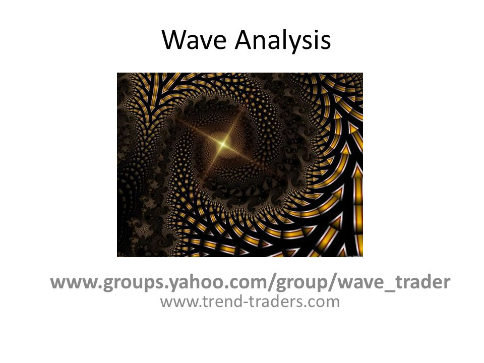 www.groups.yahoo.com/group/wave_trader www.trend-traders.com
