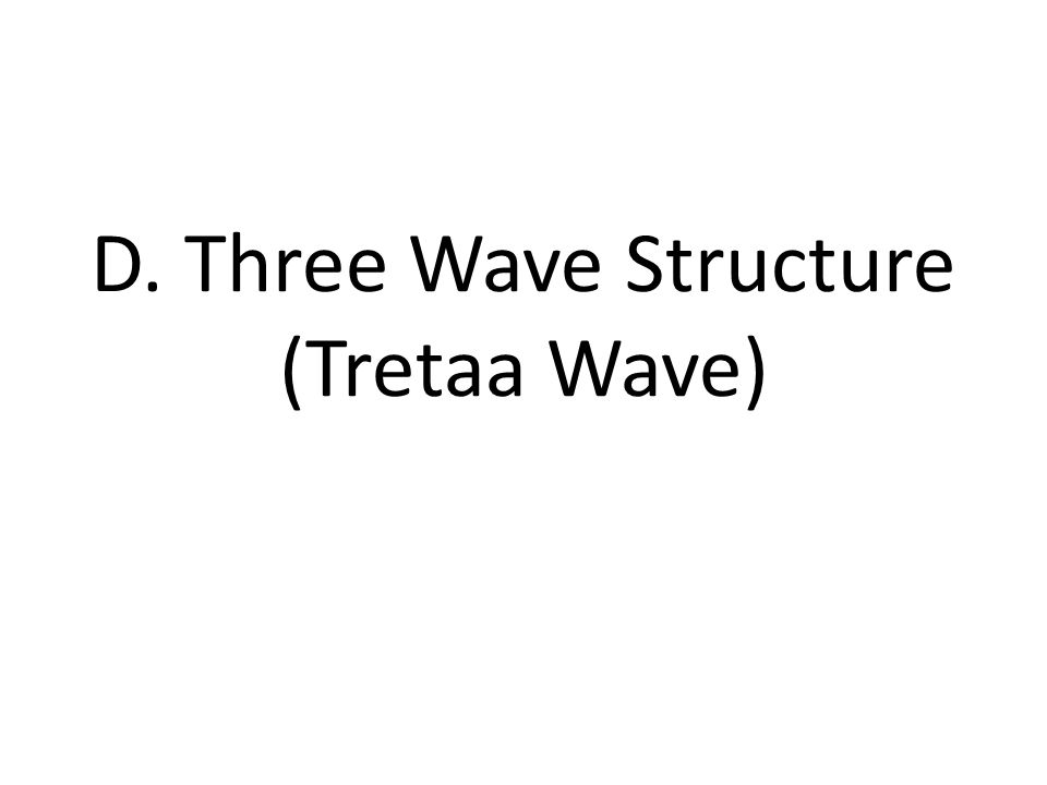 D. Three Wave Structure (Tretaa Wave)