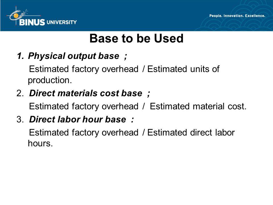 Base to be Used Physical output base ;
