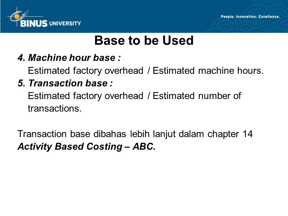 Base to be Used 4. Machine hour base :