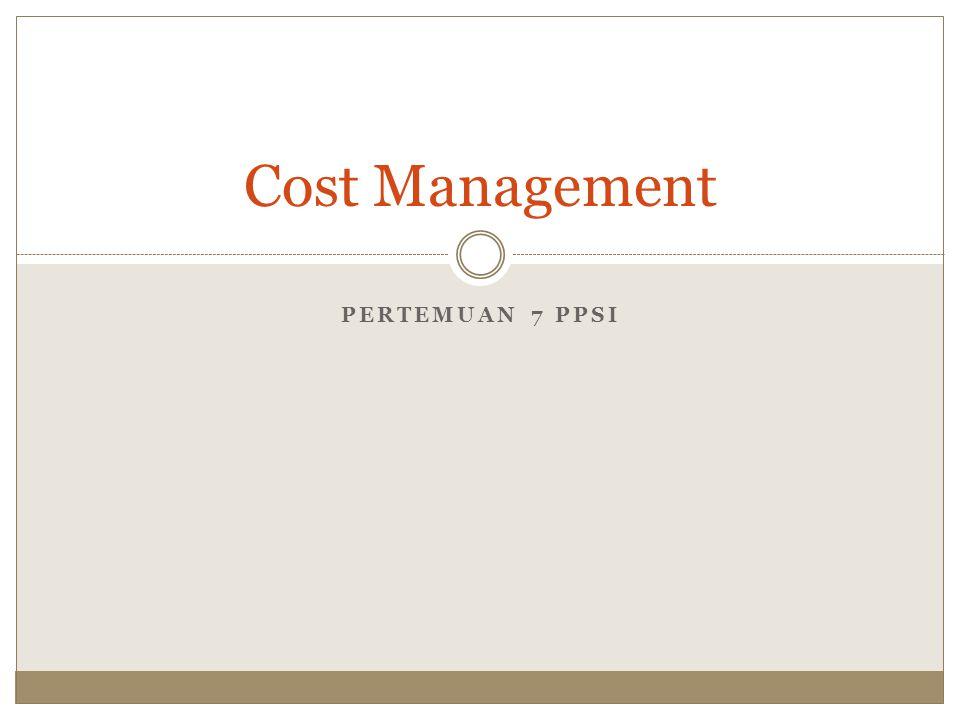Cost Management Pertemuan 7 PPSI