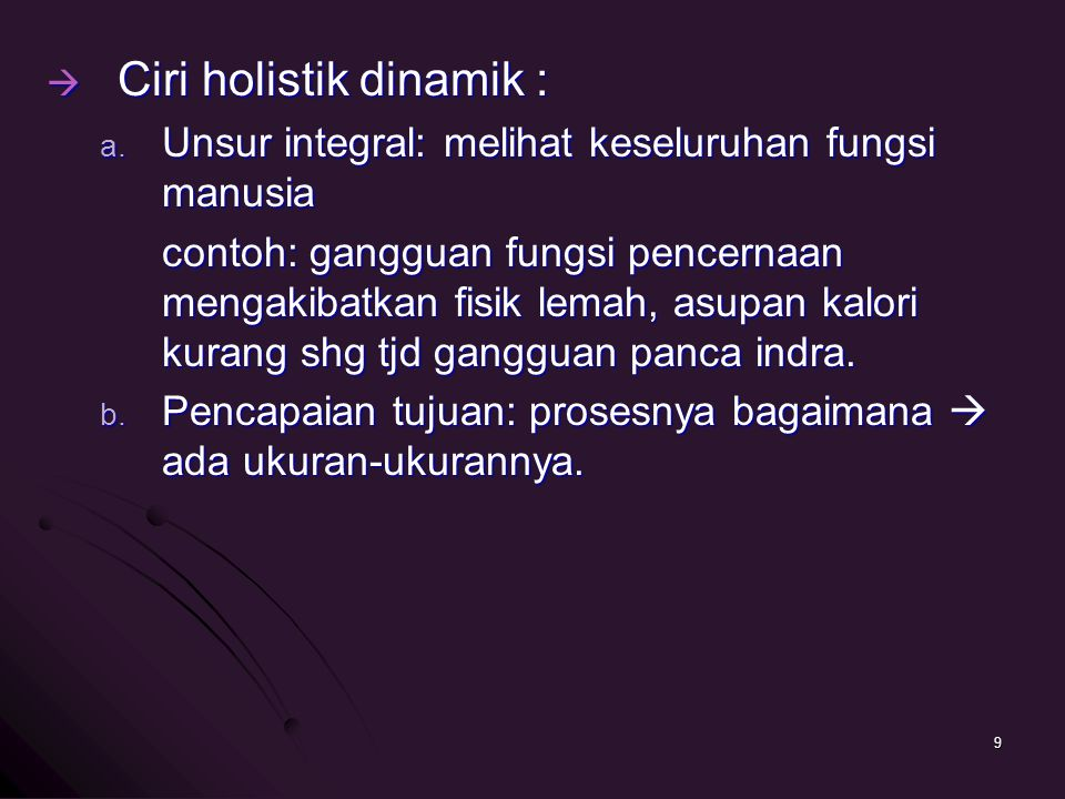 Ciri holistik dinamik :