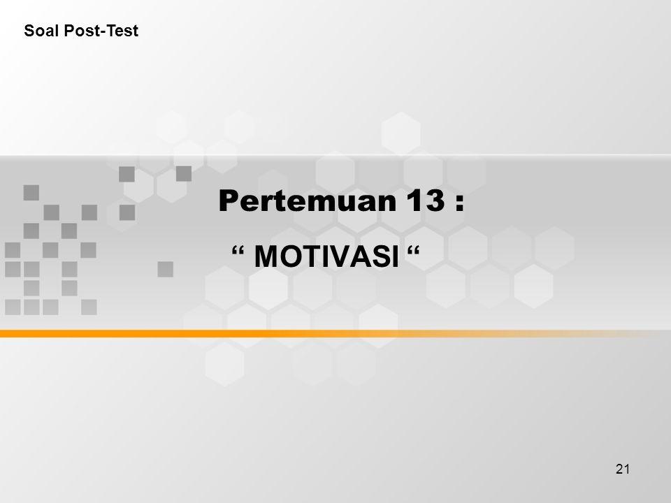 Soal Post-Test Pertemuan 13 : MOTIVASI