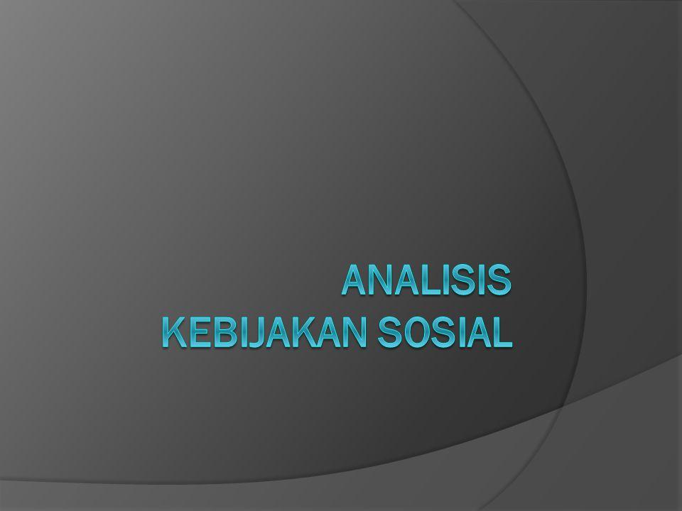ANAlisis kebijakan sosial