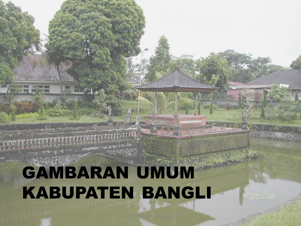 GAMBARAN UMUM KABUPATEN BANGLI