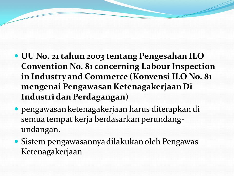 UU No. 21 tahun 2003 tentang Pengesahan ILO Convention No
