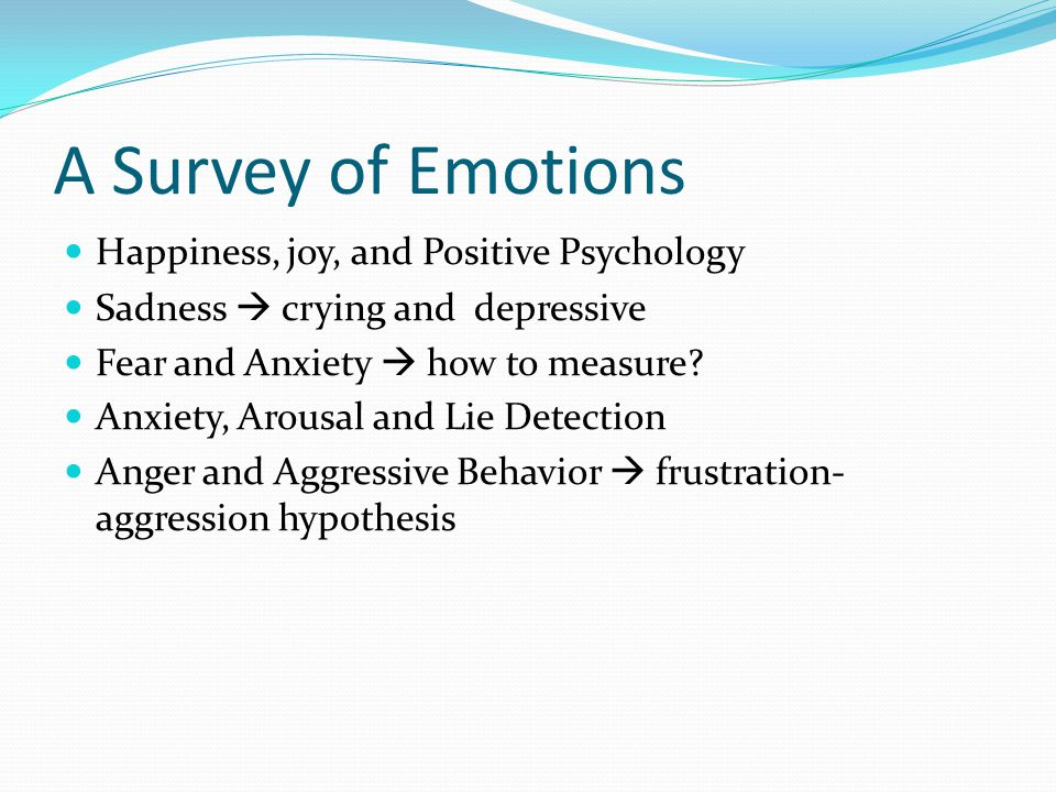 A Survey of Emotions Happiness, joy, and Positive Psychology