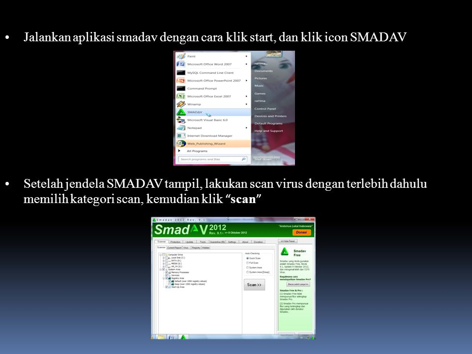 Jalankan aplikasi smadav dengan cara klik start, dan klik icon SMADAV