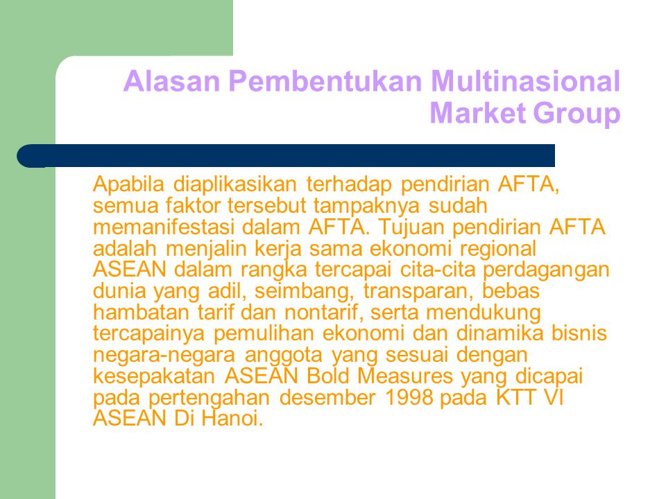Alasan Pembentukan Multinasional Market Group