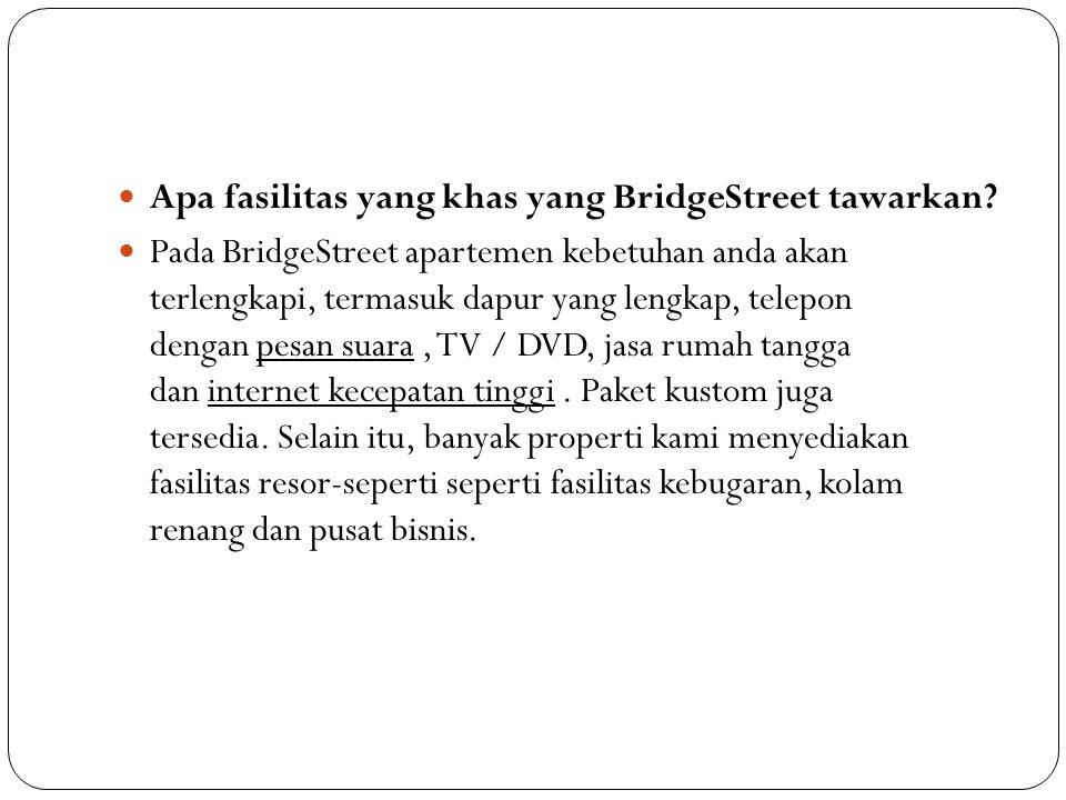Apa fasilitas yang khas yang BridgeStreet tawarkan