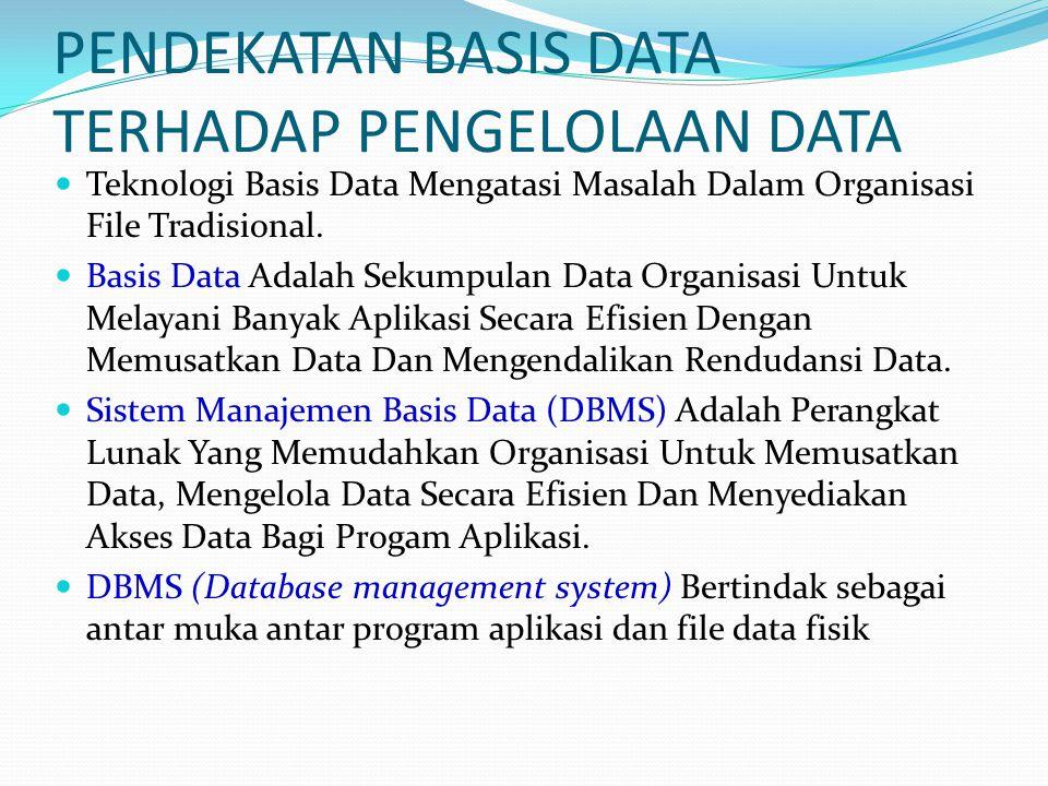 PENDEKATAN BASIS DATA TERHADAP PENGELOLAAN DATA