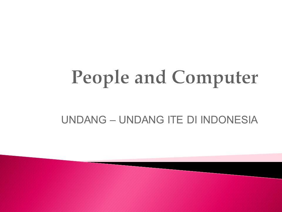 UNDANG – UNDANG ITE DI INDONESIA