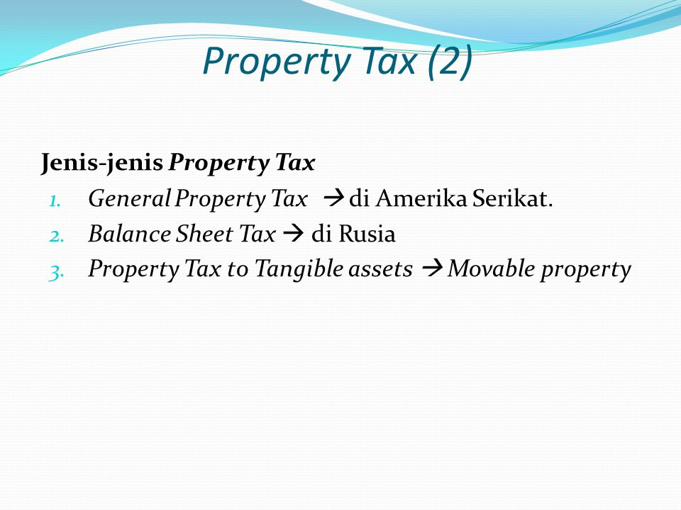 Property Tax (2) Jenis-jenis Property Tax