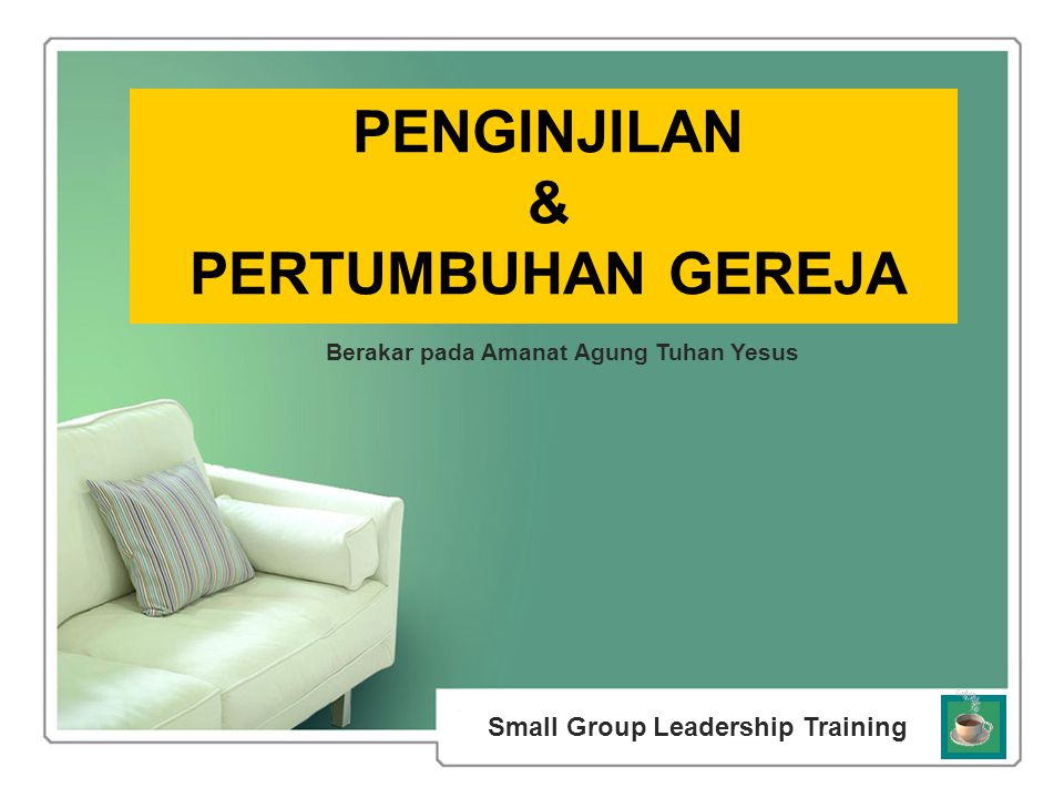 Berakar pada Amanat Agung Tuhan Yesus Small Group Leadership Training
