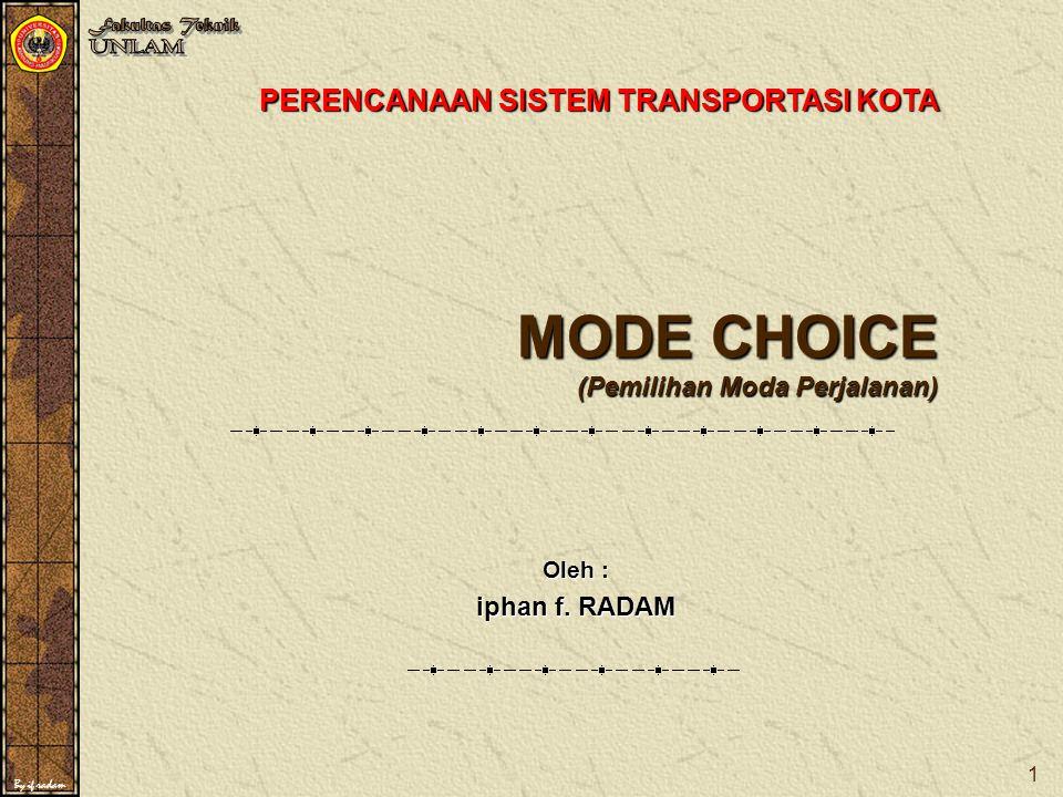 MODE CHOICE (Pemilihan Moda Perjalanan)