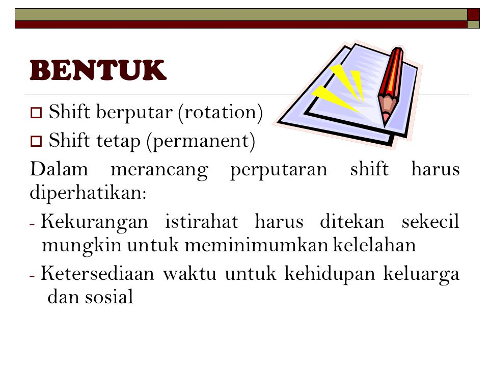 BENTUK Shift berputar (rotation) Shift tetap (permanent)