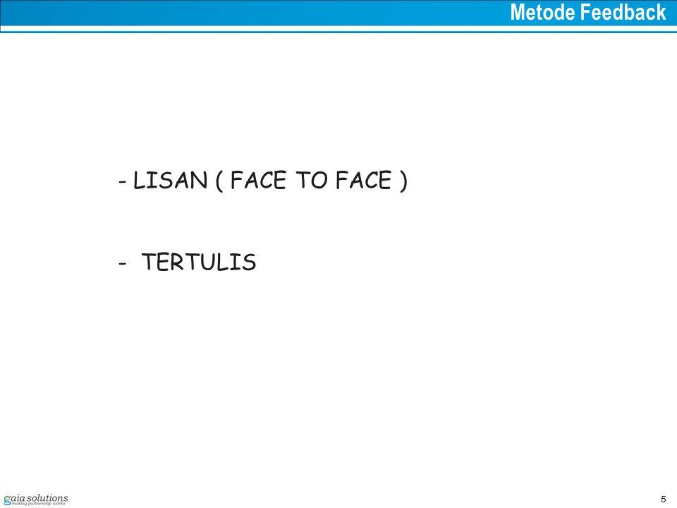 Metode Feedback LISAN ( FACE TO FACE ) TERTULIS