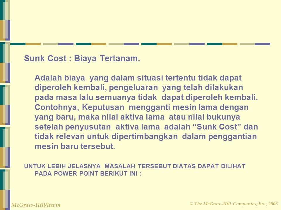 Sunk Cost : Biaya Tertanam.