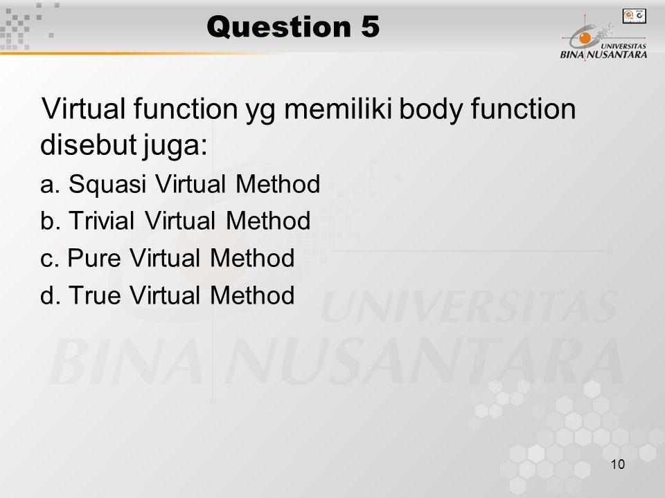 Virtual function yg memiliki body function disebut juga: