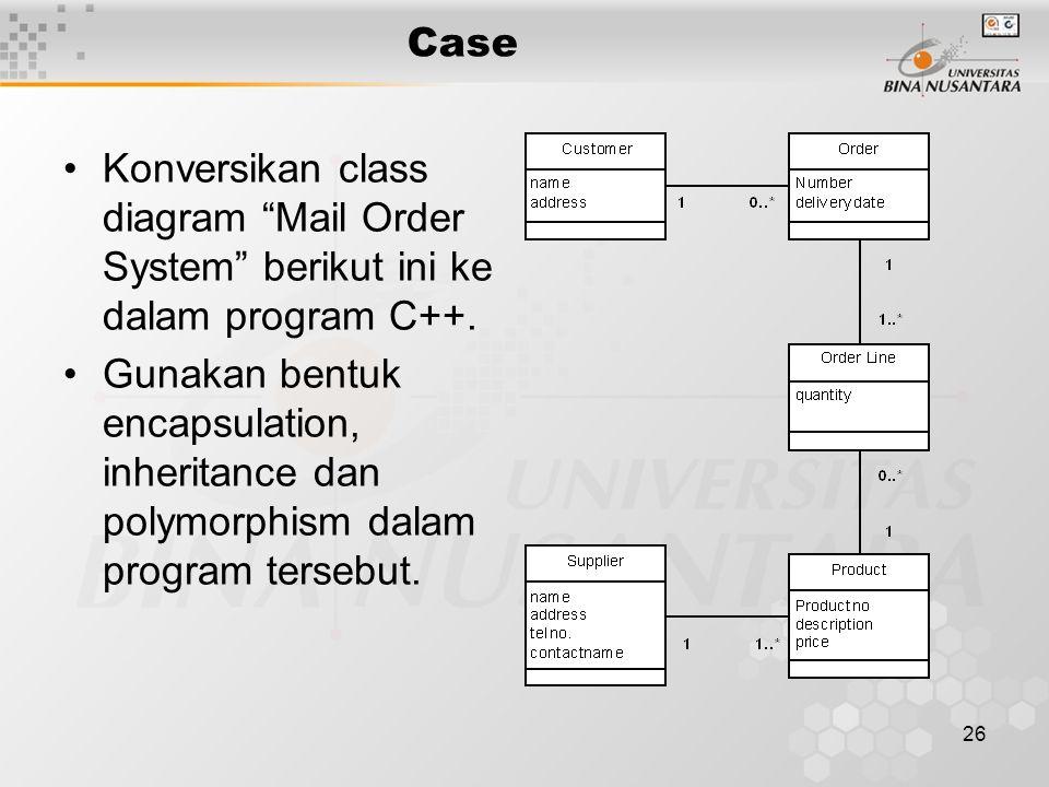 Case Konversikan class diagram Mail Order System berikut ini ke dalam program C++.