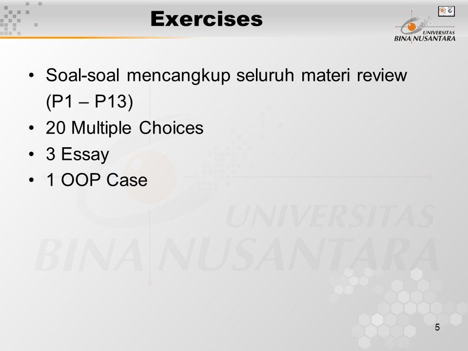 Exercises Soal-soal mencangkup seluruh materi review (P1 – P13)