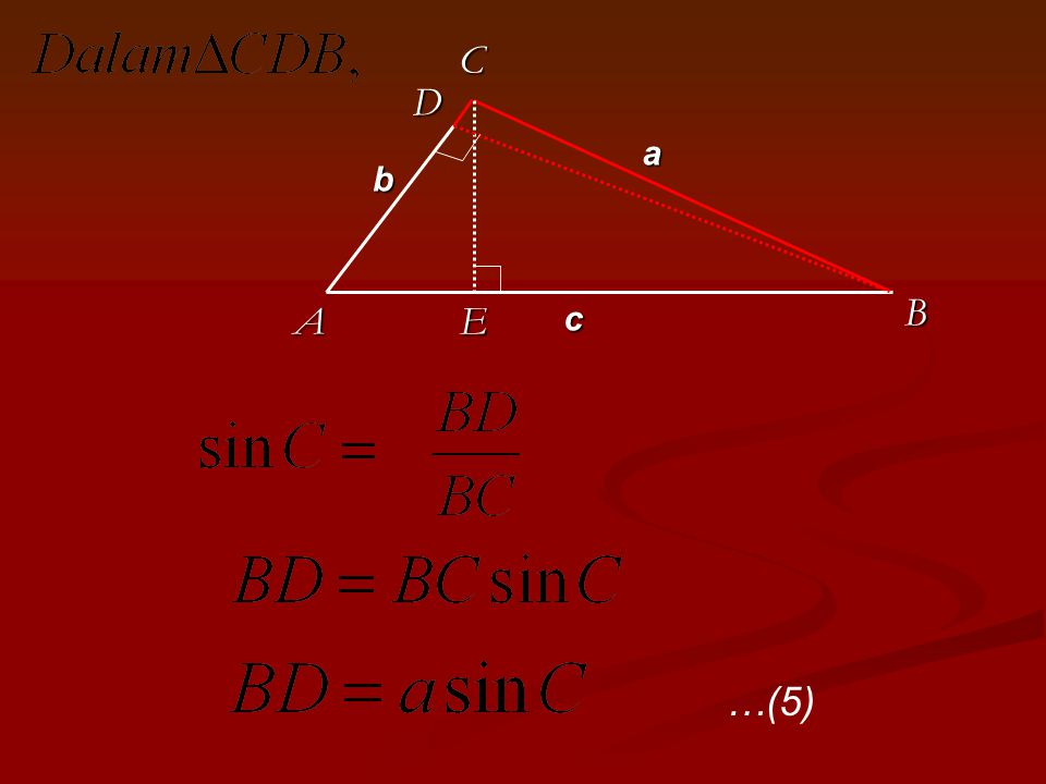 C D a b B A E c …(5)