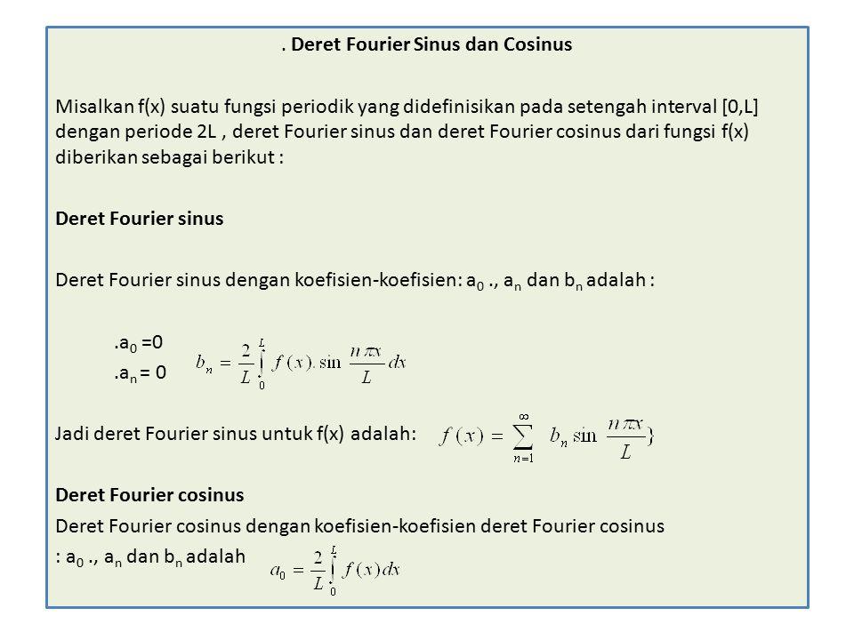 . Deret Fourier Sinus dan Cosinus