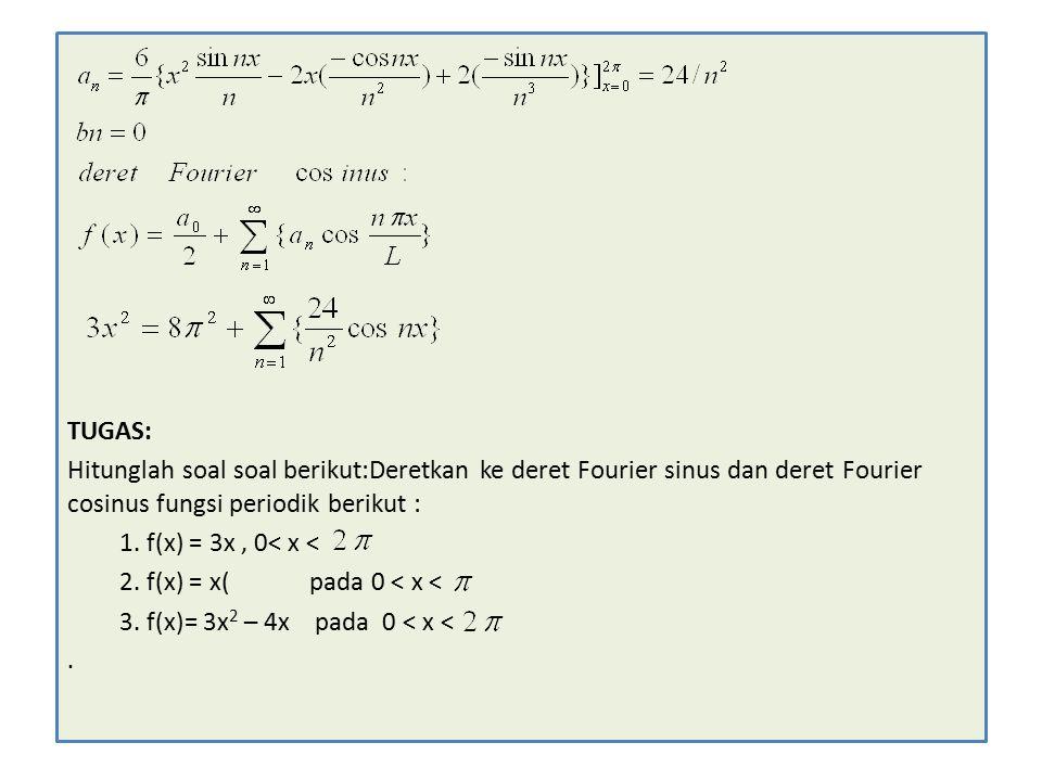 2. f(x) = x( pada 0 < x < 3. f(x)= 3x2 – 4x pada 0 < x <