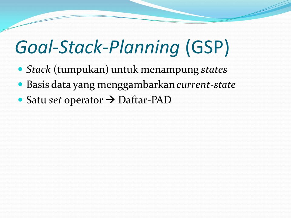 Goal-Stack-Planning (GSP)
