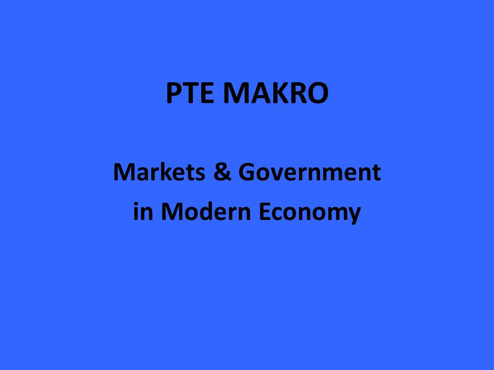 Markets & Government in Modern Economy