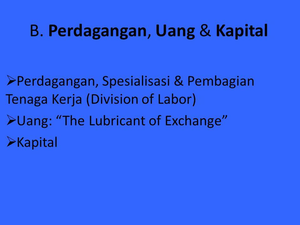 B. Perdagangan, Uang & Kapital