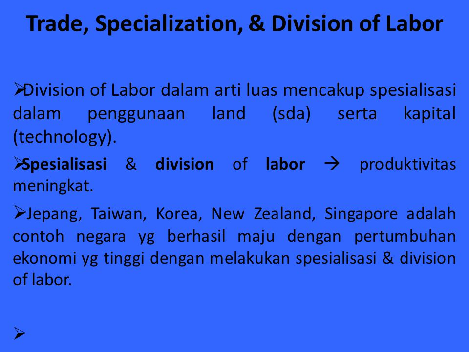 Trade, Specialization, & Division of Labor