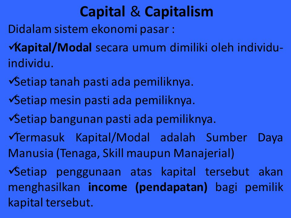 Capital & Capitalism Didalam sistem ekonomi pasar :